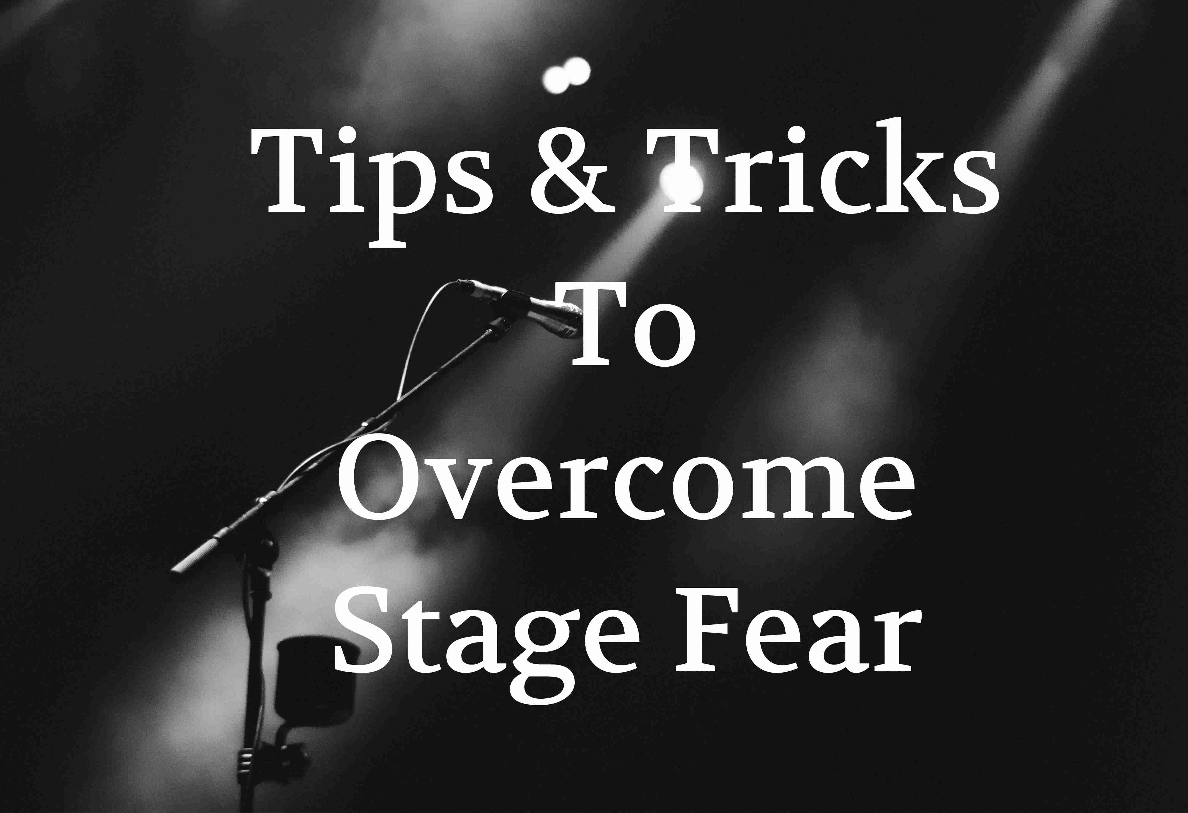 Stage Fear Tips
