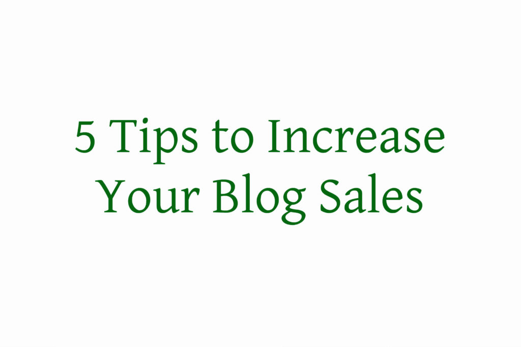 5 Tips to Increase Your Blog Sales