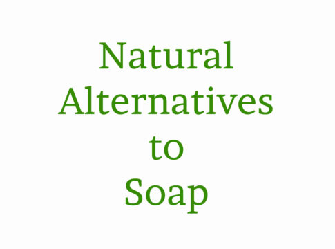 Natural Alternatives to Soap