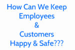 How Can Keep Employees and Customers, Happy & Safe 1