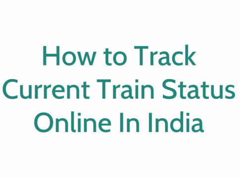 How to Track Current Train Status Online In India