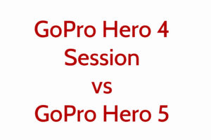 GoPro Hero 4 Session vs GoPro Hero 5