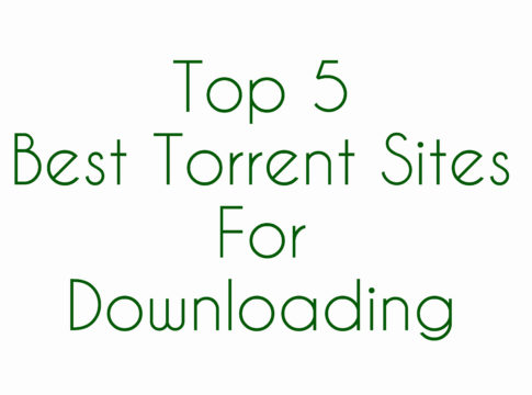 Top 5 Best Torrent Sites For Downloading