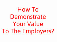 How To Demonstrate Your Value To The Employers