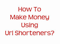 How To Make Money Using Url Shorteners