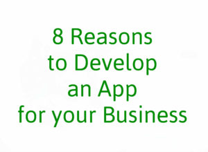 8 Reasons to Develop an App