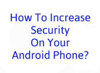 How To Increase Security On Your Android Phone