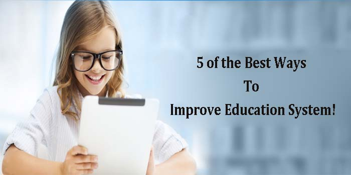 C:\Users\lenovo\Downloads\5 of the Best Ways to Improve Education System!.jpg