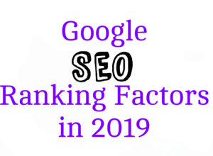 Google SEO Ranking Factors in 2019