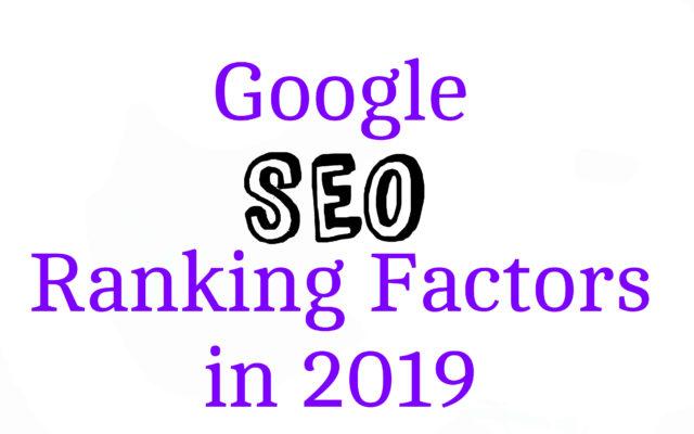 Google SEO Ranking Factors in 2019