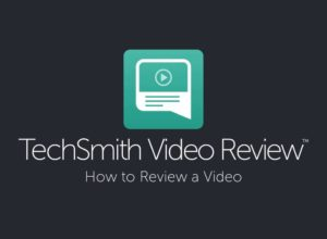 Video Review Made Simple with TechSmith – A Review