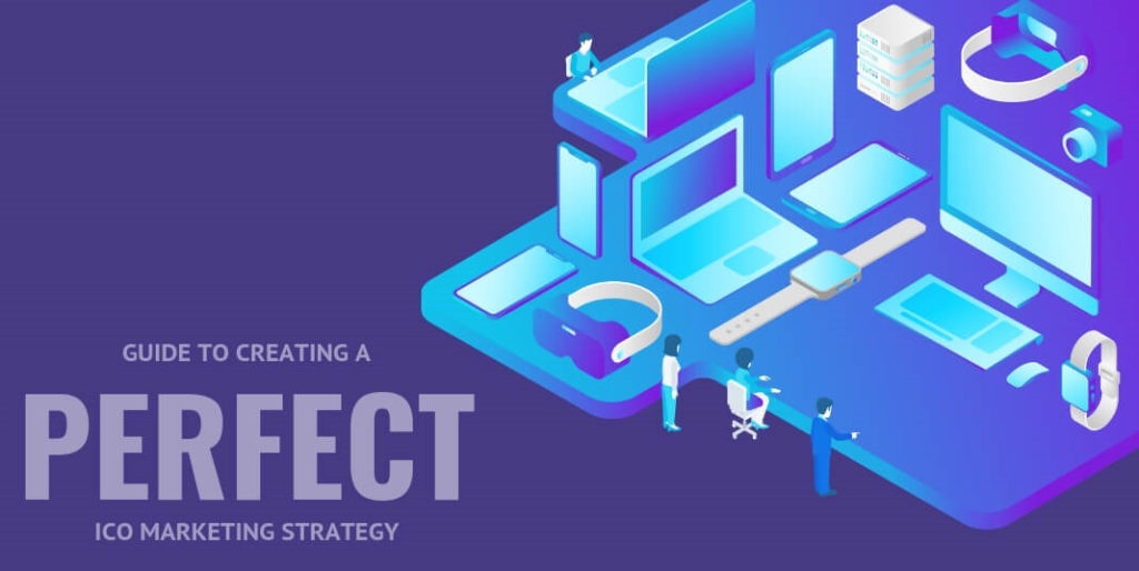 Guide to Creating a Perfect ICO Marketing Strategy