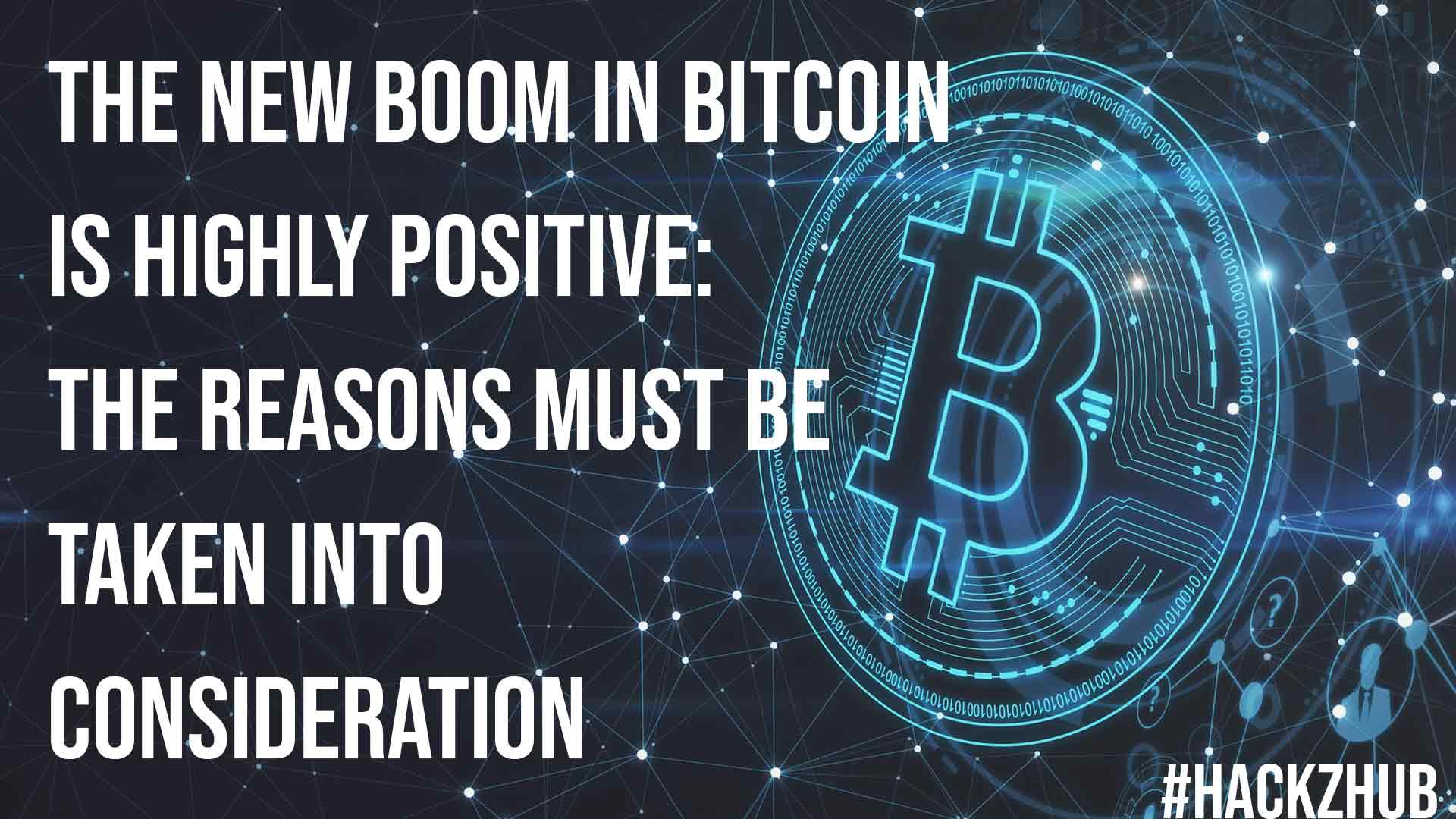 The New Boom in Bitcoin is Highly Positive