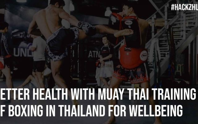 Better Health with Muay Thai Training of Boxing in Thailand for Wellbeing