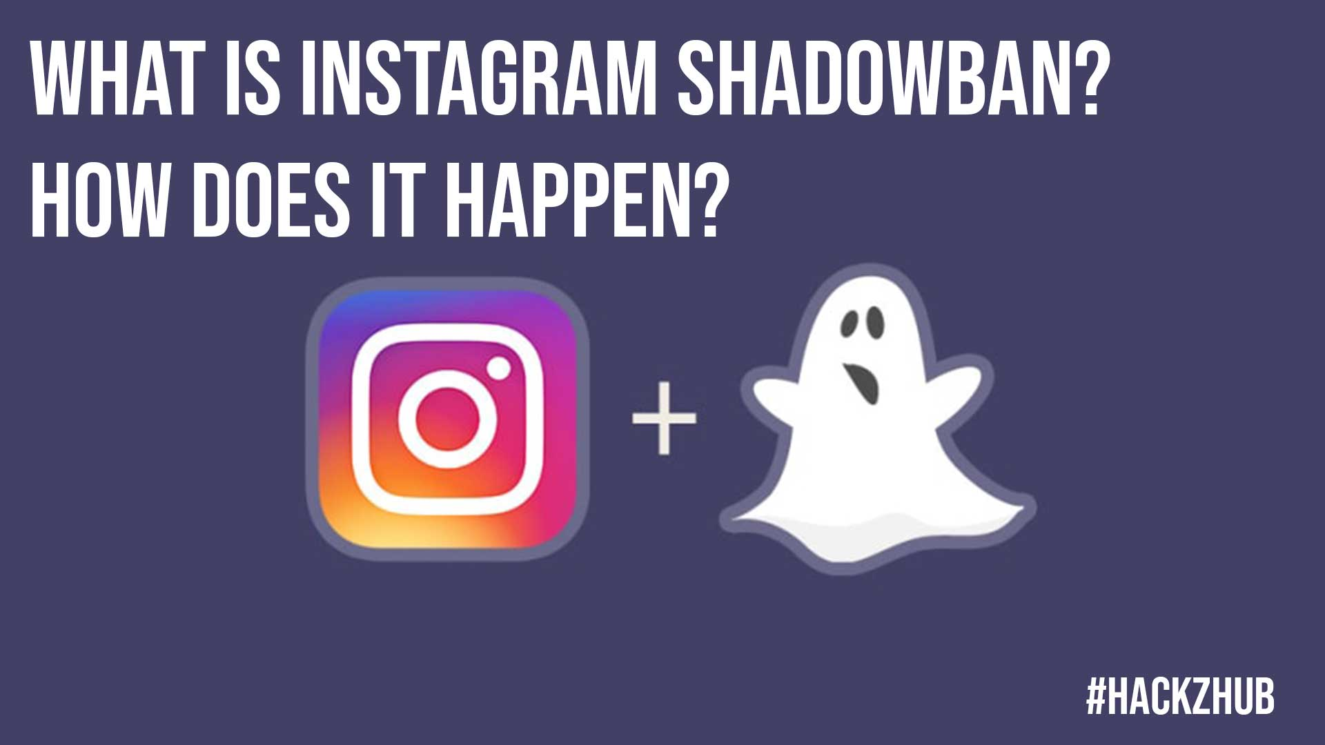 What is Instagram Shadowban How Does it Happen