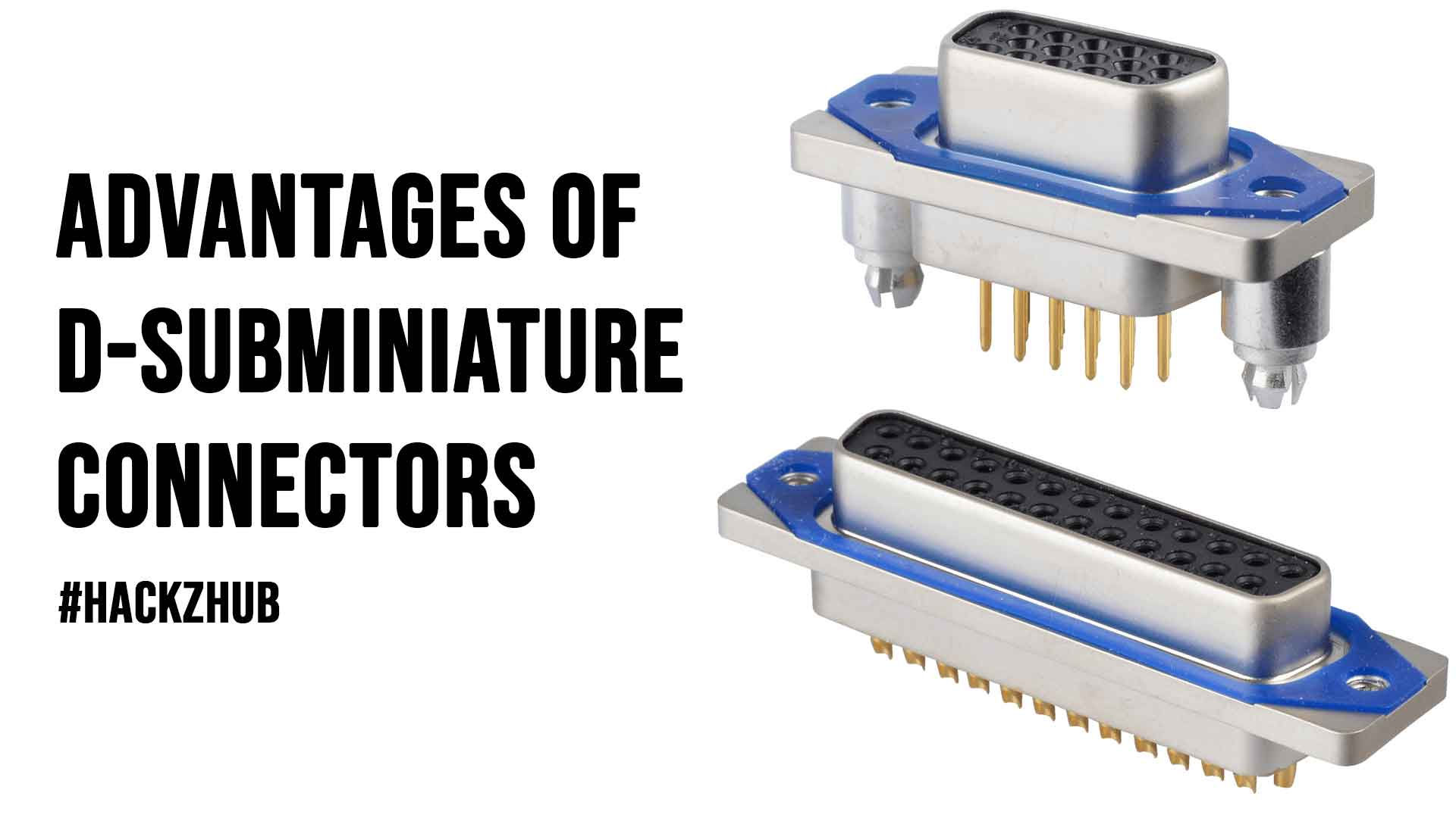 Advantages of D subminiature Connectors