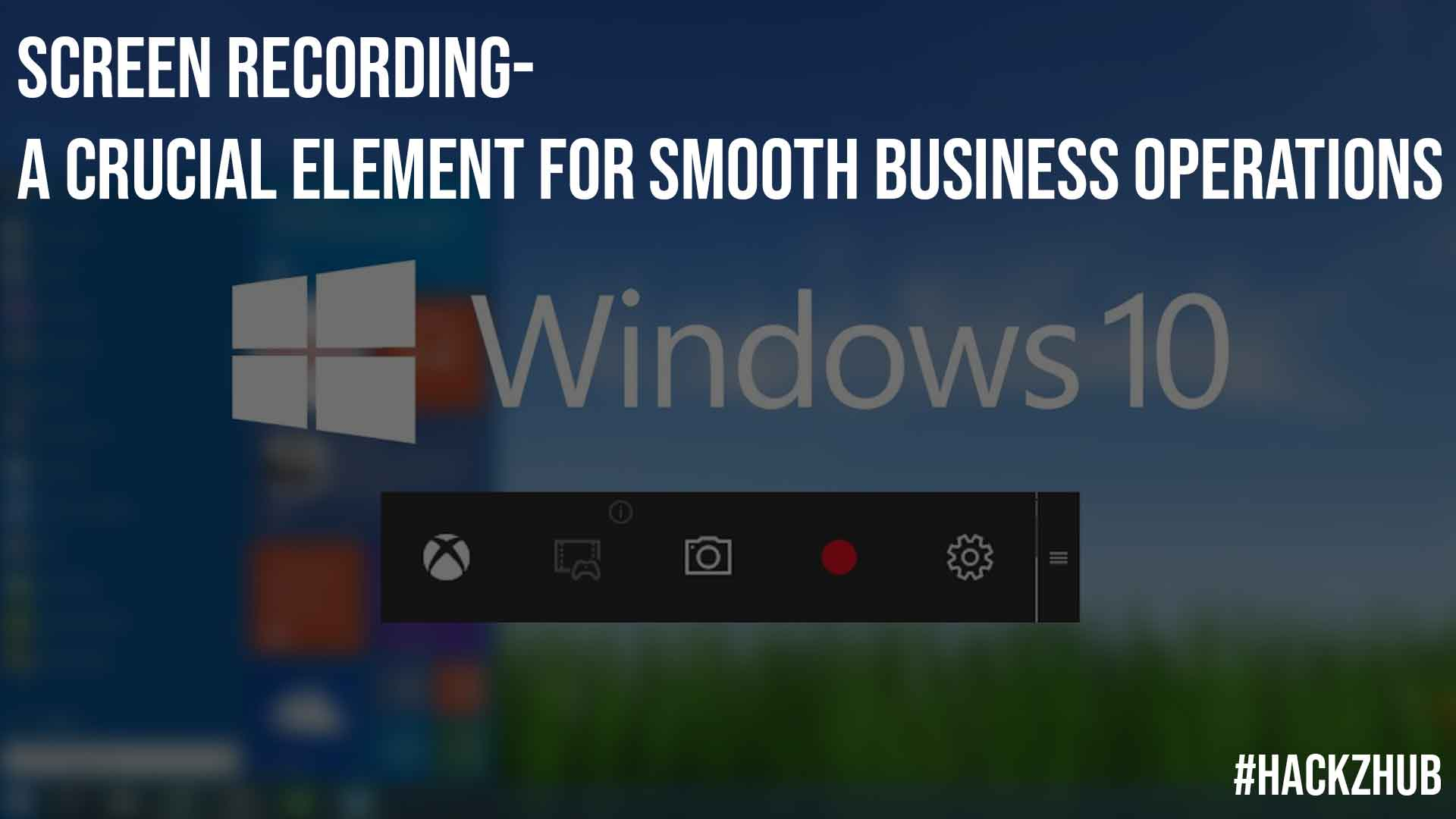 Screen Recording A Crucial Element For Smooth Business Operations