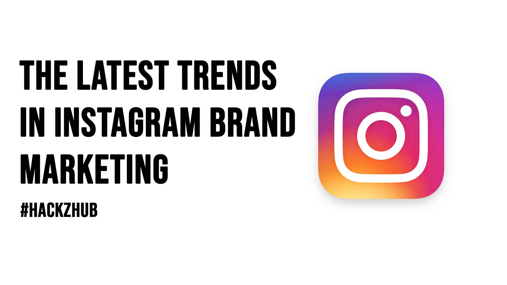 The Latest Trends in Instagram Brand Marketing
