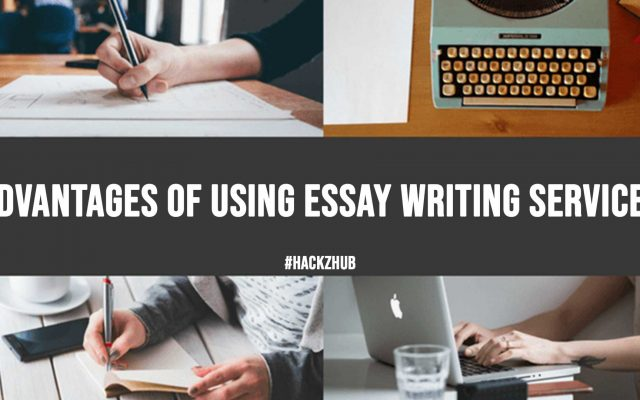 Advantages of Using Essay Writing Services