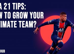 FIFA 21 Tips How to Grow Your Ultimate Team