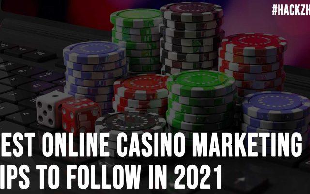 Best Online Casino Marketing Tips to Follow in 2021