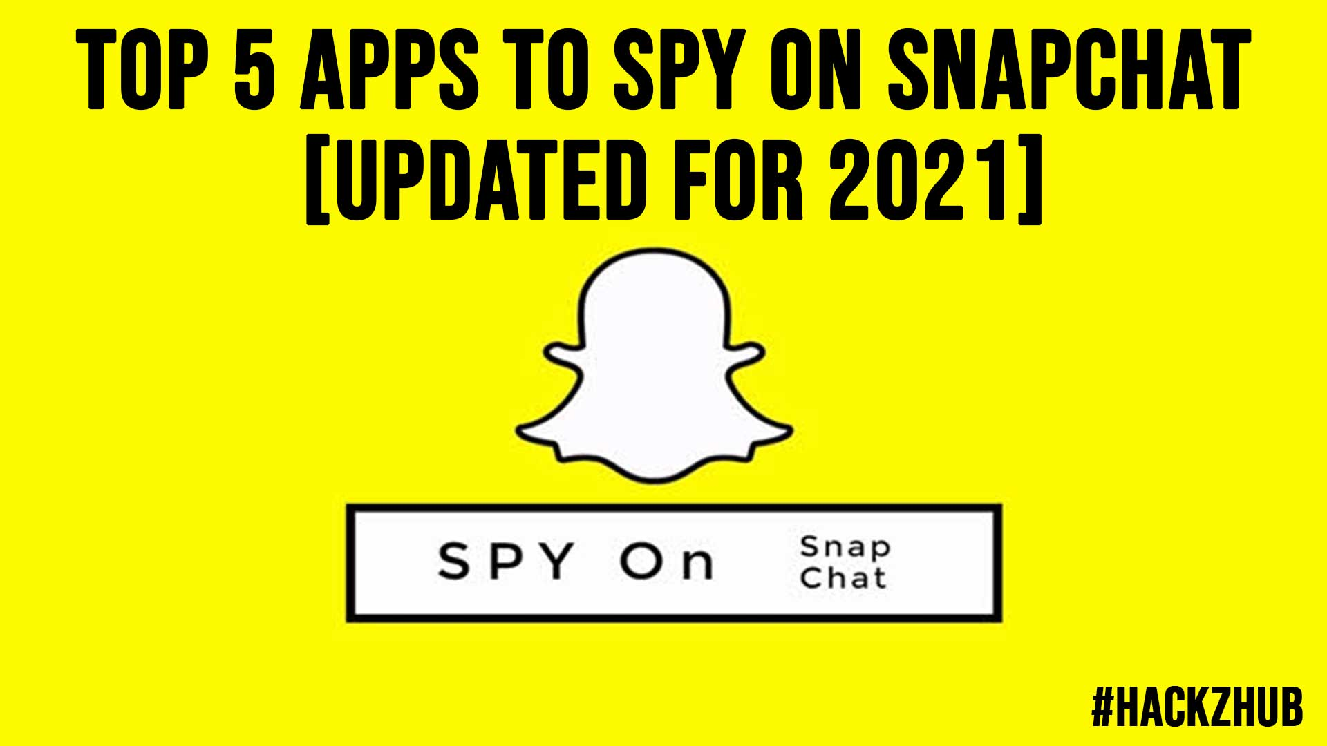 Top 5 Apps to Spy on Snapchat Updated for 2021