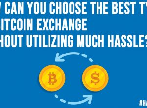 How Can You Choose The Best Type of Bitcoin Exchange Without Utilizing Much Hassle