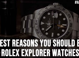 3 Best Reasons You Should Buy Rolex Explorer Watches