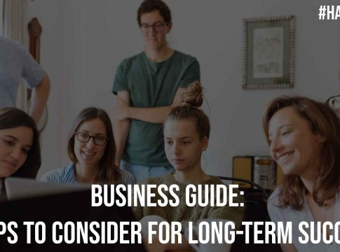 Business Guide 7 Tips to Consider For Long term Success