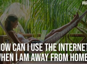 How Can I Use the Internet When I Am Away from Home