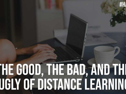 The Good the Bad and the Ugly of Distance Learning