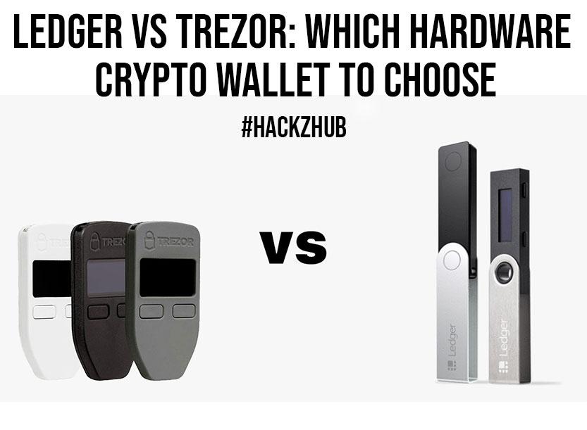 Ledger vs Trezor Which Hardware Crypto Wallet To Choose