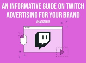 An Informative Guide On Twitch Advertising For Your Brand