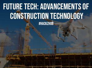Future Tech Advancements Of Construction Technology